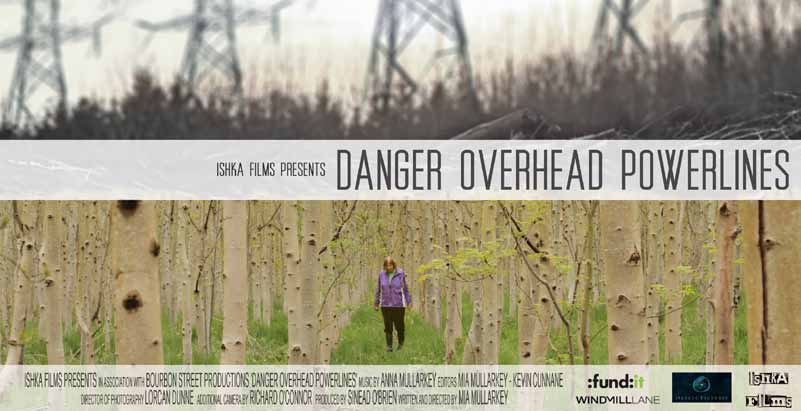DANGER OVERHEAD POWERLINES Dir. Mia Mullarkey 24 2013 IRL Perill Alta Tensió és un multi-guardonat curtmetratge documental dirigit per Mia Mullarkey.