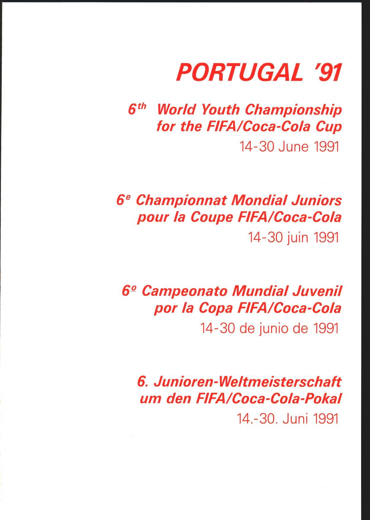 PORTUGAL '97 6' World Youth Championship for the FIFA/Coca-Cola Cup 14-30 June 1991 6e Championnat Mondial Juniors pour la Coupe FIFA/Coca-Cola 14-30 juin