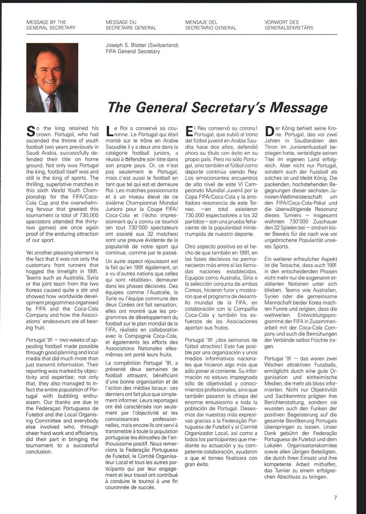 MESSAGE BY THE GENERAL SECRETARY MESSAGE DU SECRETAIBE GENERAL MENSAJE DEL SECRETARIO GENERAL VORWORT DES GENERALSEKRETÄRS Joseph S Blatter (Switzerland) FIFA General Secretary The Genera/