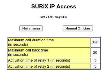 In the submenu: Timers you can see the following elements to program: Maximum call duration time (in seconds) Maximum allowed communication time, after that time has elapsed, call is finished.