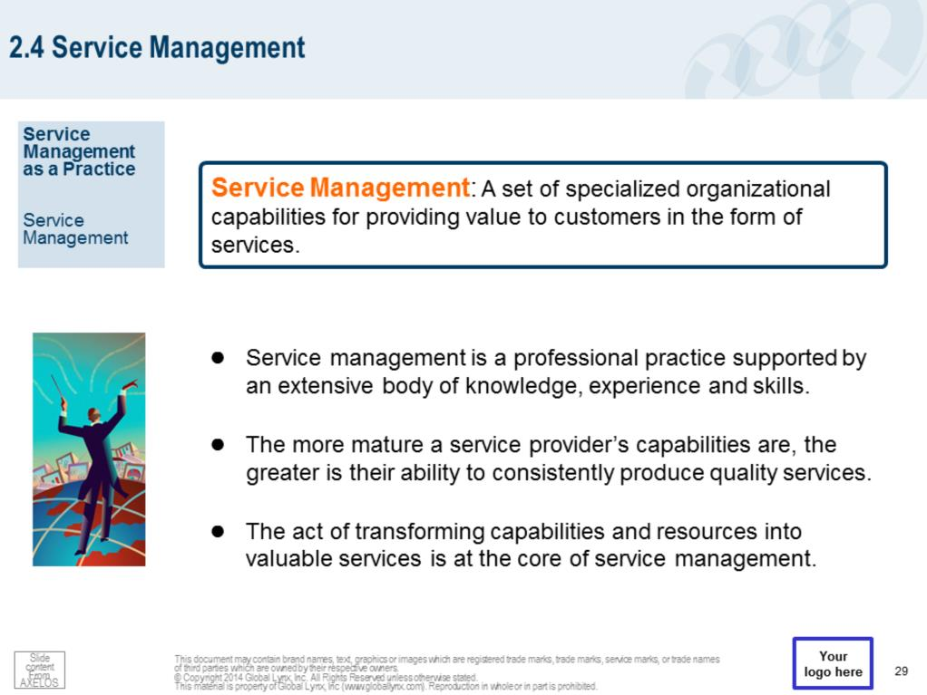Service management is more than just a set of capabilities. It is also a professional practice supported by an extensive body of knowledge, experience and skills.