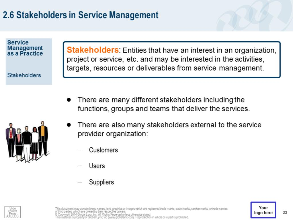 Within the service provider organization t are many different stakeholders including the functions, groups and teams that deliver the services.