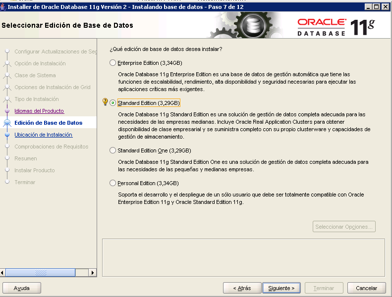 A continuación podremos elegir la edición de la base de datos a instalar, las opciones posibles: Enterprise Edition (3,34GB): Oracle Database 11g Enterprise Edition es una base de datos de gestión