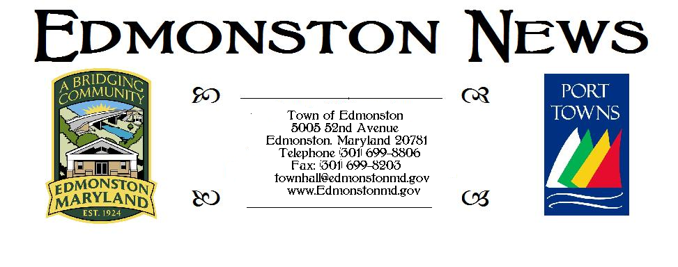 From the Mayor s Desk Dear Neighbor, The Town of Edmonston is in the process of planning and hosting its annual celebration of Edmonston Day.