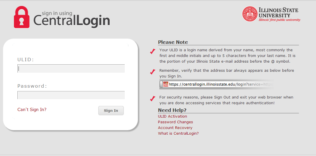 If you are already logged in to a Central Sign-On application (My.IllinoisState, Redbird Mail, etc.