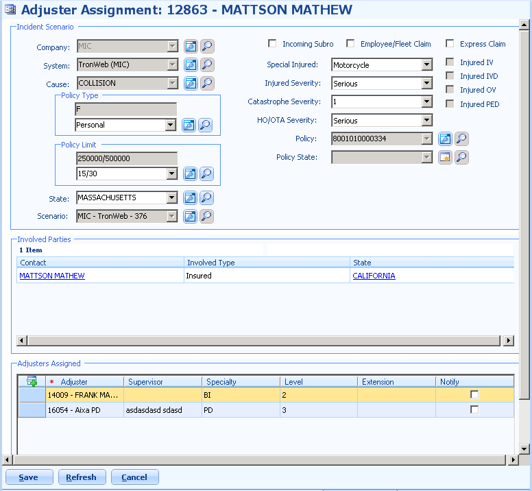 87 Adjuster Assignment Form This form is accessible for any created incident and provides the visual to the user of all the information involved in