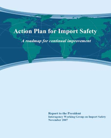 "IMPORTANCIA November 2007, President Bush announced the ""Action Plan for Import Safety: A roadmap for continual improvement."