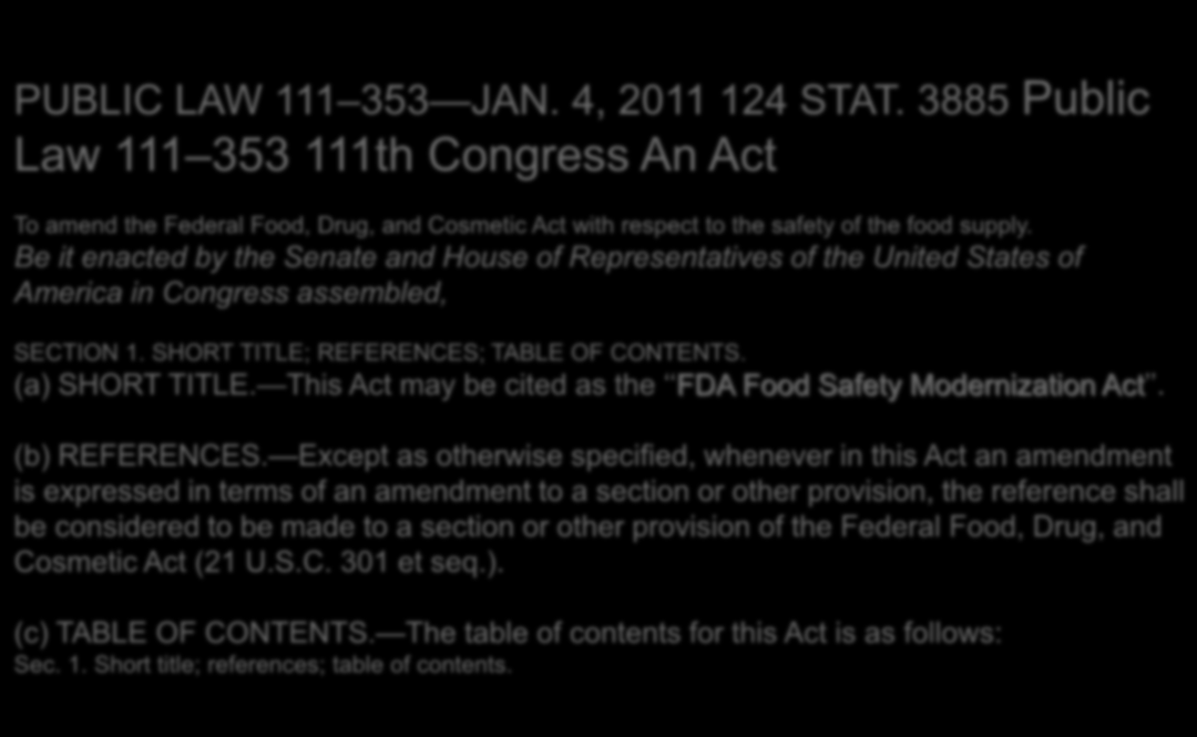 IMPORTANCIA PUBLIC LAW 111 353 JAN. 4, 2011 124 STAT. 3885 Public Law 111 353 111th Congress An Act To amend the Federal Food, Drug, and Cosmetic Act with respect to the safety of the food supply.