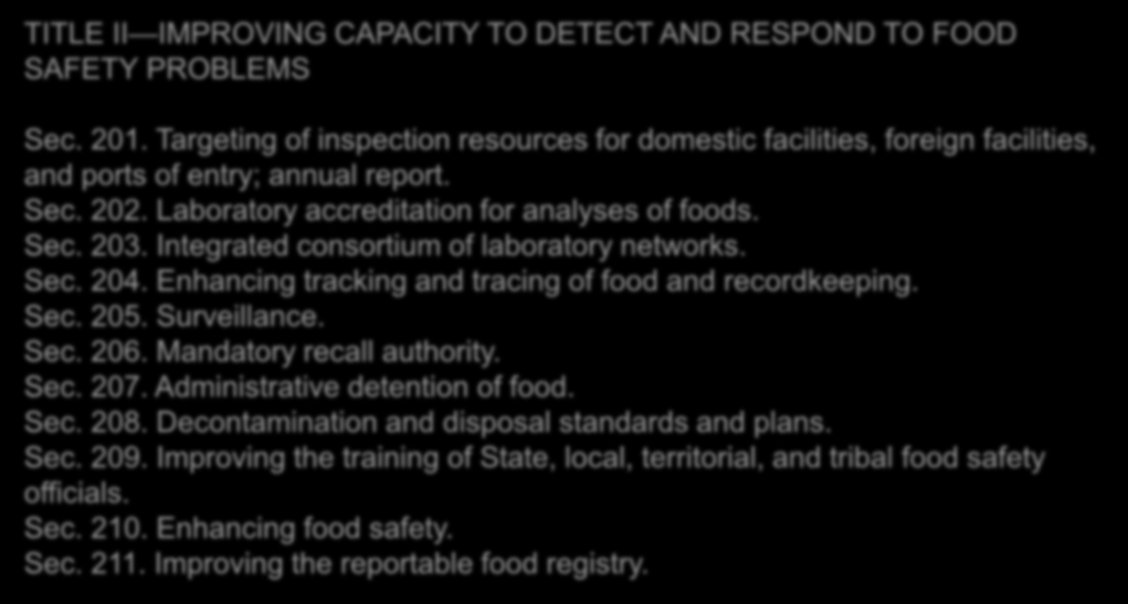 IMPORTANCIA TITLE II IMPROVING CAPACITY TO DETECT AND RESPOND TO FOOD SAFETY PROBLEMS Sec. 201.