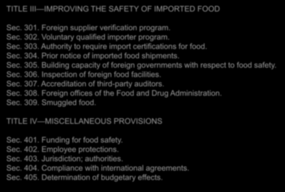 IMPORTANCIA TITLE III IMPROVING THE SAFETY OF IMPORTED FOOD Sec. 301. Foreign supplier verification program. Sec. 302. Voluntary qualified importer program. Sec. 303.