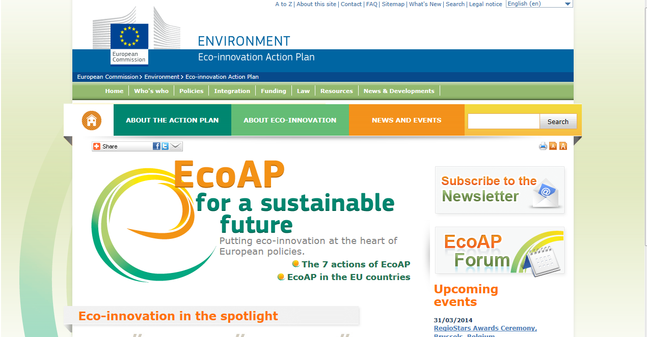 Eco-Innovation Action Plan http://ec.europa.eu/environment/ecoap/index_en.htm Action 1. Environmental policy and regulation Action 2. Demonstration projects Action 3. Standards Action 4.