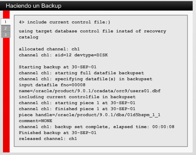 5.2 Backup con RMAN 5.2.5 Haciendo un Backup El comando de RMAN BACKUP es utilizado para realizar un backup a través de juegos de copias ó backup sets.
