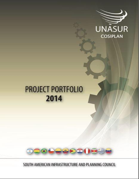 COSIPLAN Project Portfolio Report 2014 The Project Portfolio in the South American Physical Integration Process South