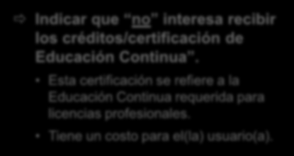 Step 5: * Are you interested in the option of receiving Continuing Education Unit (CEU) credit for completed CITI Program courses Indicar que no interesa recibir los