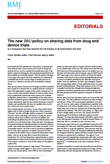 From January 2013, trials of drugs and medical devices will be considered for publication only if the authors commit to making the relevant anonymized patient level data available on reasonable
