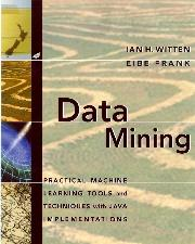 Libros y Material de Consulta Data Mining: Practical Machine Learning Tools and Techniques with Java Implementations