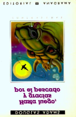HASTA LUEGO, Y GRACIAS POR EL PESCADO Douglas Adams Título original: So long, and thanks for all the fish Traducción: Benito Gómez Ibáñez 1984 by Douglas Adams and Pan Books, Londres 1985 Editorial