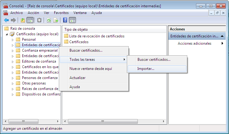 2. Despliegue el árbol de Certificados y de click derecho a la carpeta que dice Entidades Emisoras de Raíz de Confianza (Trusted Root Certification Authorities) -> Todas las tareas (All task) ->