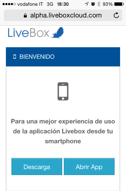 DOWNLOAD, INSTALL AND LOGIN DOWNLOAD Al final del proceso de activación de Livebox podrás utilizar teléfonos inteligentes y/o tabletas (IOS y/o Android), así como con el agente disponible para PC y