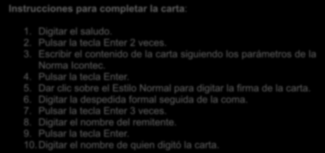 Dar clic sobre el Estilo Normal para digitar la firma de la carta. 6. Digitar la despedida formal seguida de la coma.