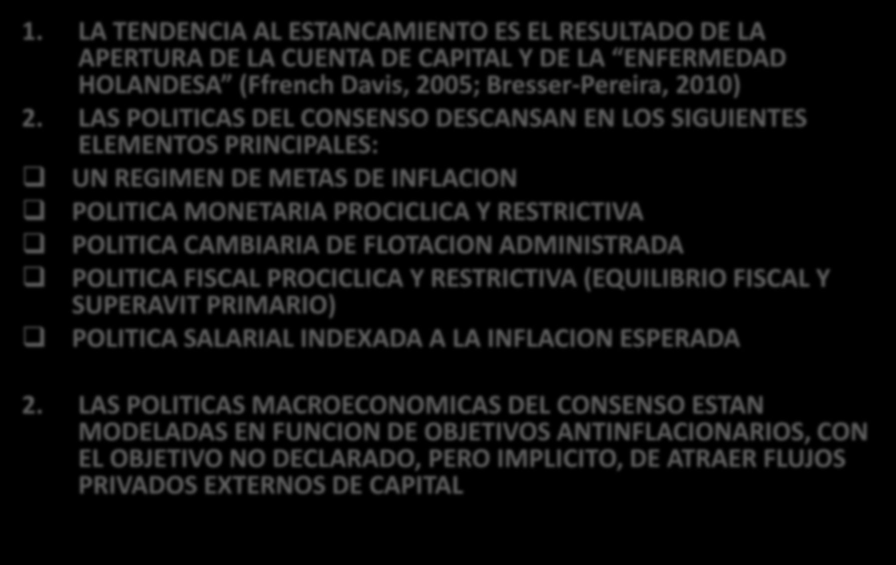 CONSENSO DE WASHINGTON Y ESTANCAMIENTO ECONOMICO 1.