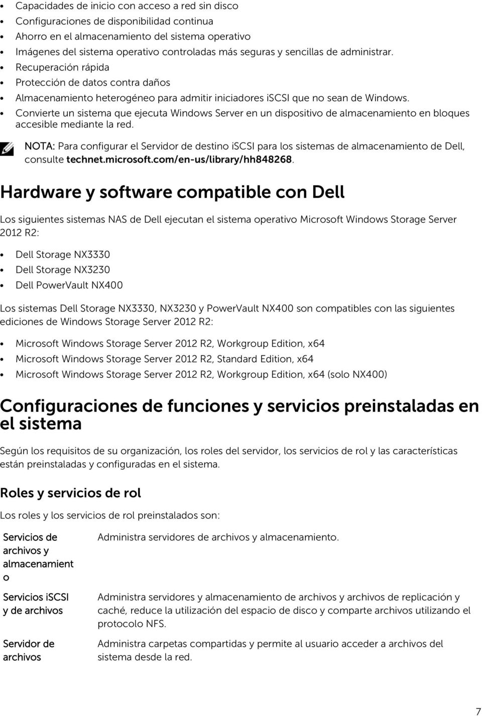 Convierte un sistema que ejecuta Windows Server en un dispositivo de almacenamiento en bloques accesible mediante la red.