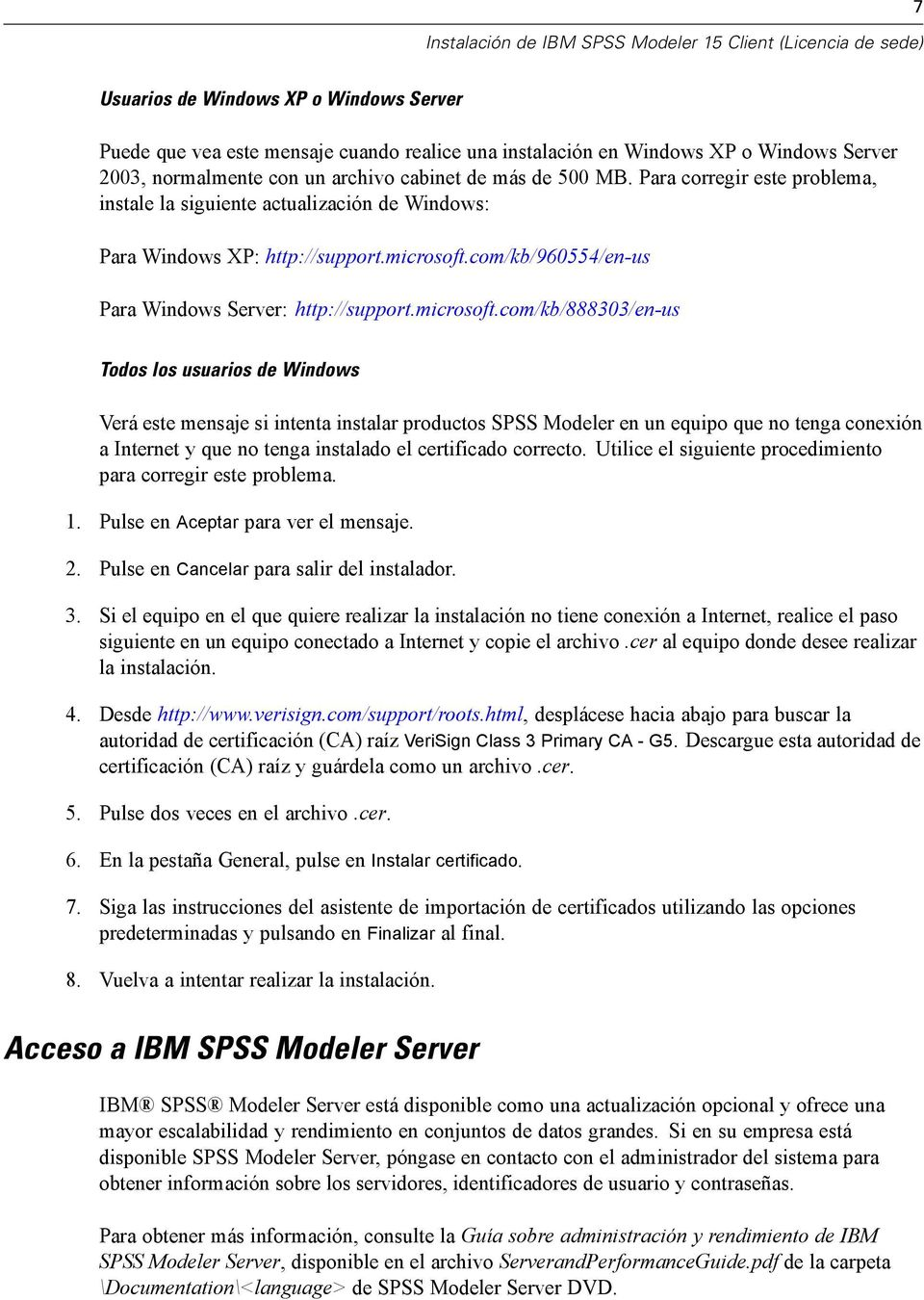 com/kb/960554/en-us Para Windows Server: http://support.microsoft.
