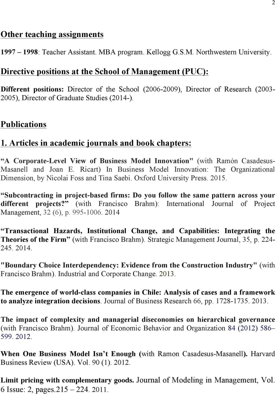 "Articles in academic journals and book chapters: A Corporate-Level View of Business Model Innovation"" (with Ramón Casadesus- Masanell and Joan E."