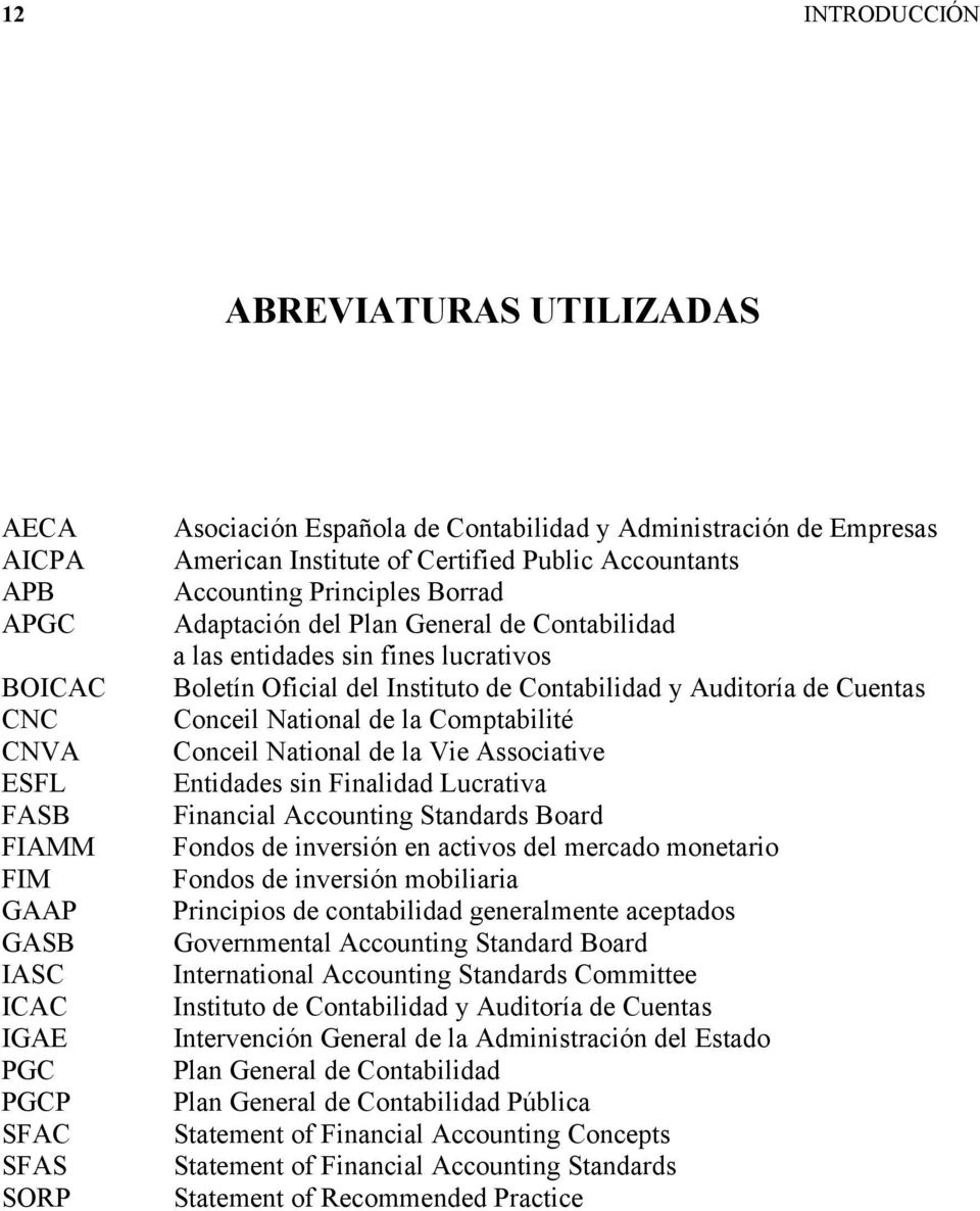 Instituto de Contabilidad y Auditoría de Cuentas Conceil National de la Comptabilité Conceil National de la Vie Associative Entidades sin Finalidad Lucrativa Financial Accounting Standards Board
