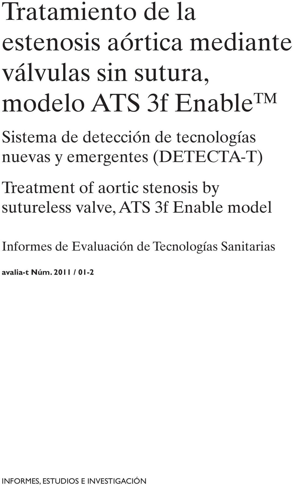 Treatment of aortic stenosis by sutureless valve, ATS 3f Enable model Informes de