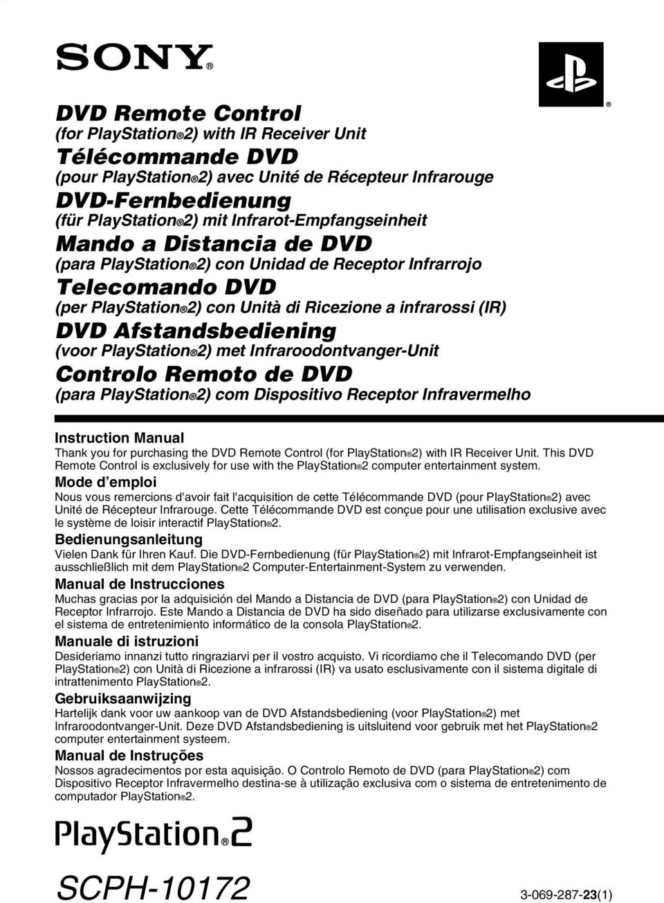 Afstandsbediening (voor PlayStation 2) met Infraroodontvanger-Unit Controlo Remoto de DVD (para PlayStation 2) com Dispositivo Receptor Infravermelho Instruction Manual Thank you for purchasing the