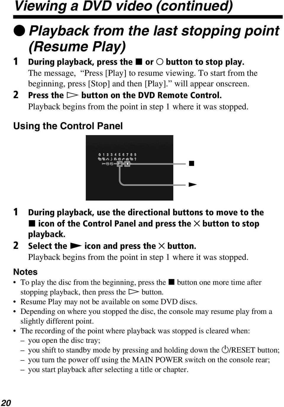 Using the Control Panel x N 1 During playback, use the directional buttons to move to the x icon of the Control Panel and press the button to stop playback. 2 Select the N icon and press the button.