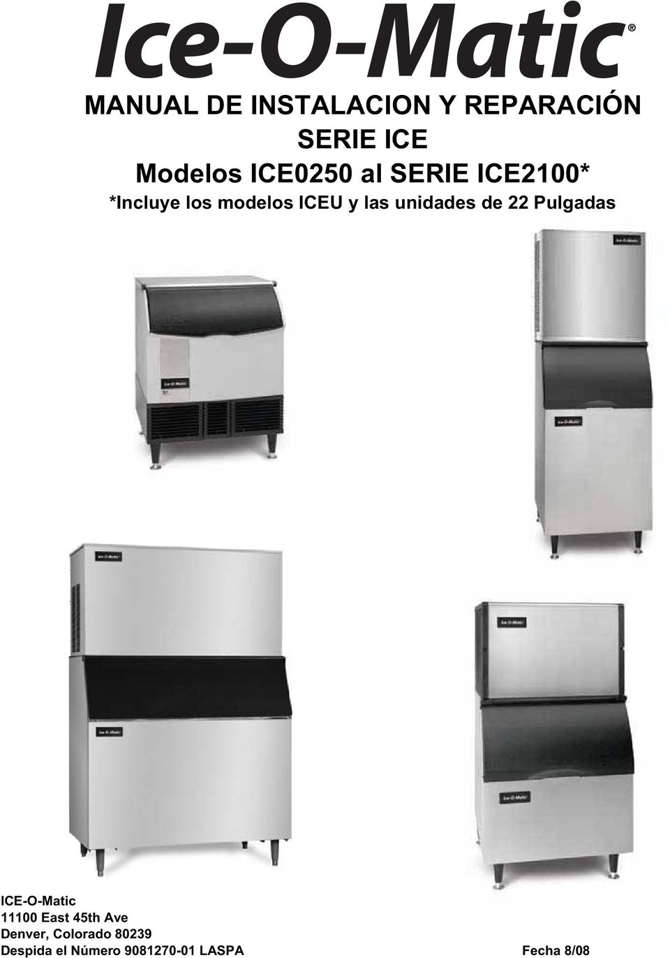 unidades de 22 Pulgadas ICE-O-Matic 11100 East 45th Ave