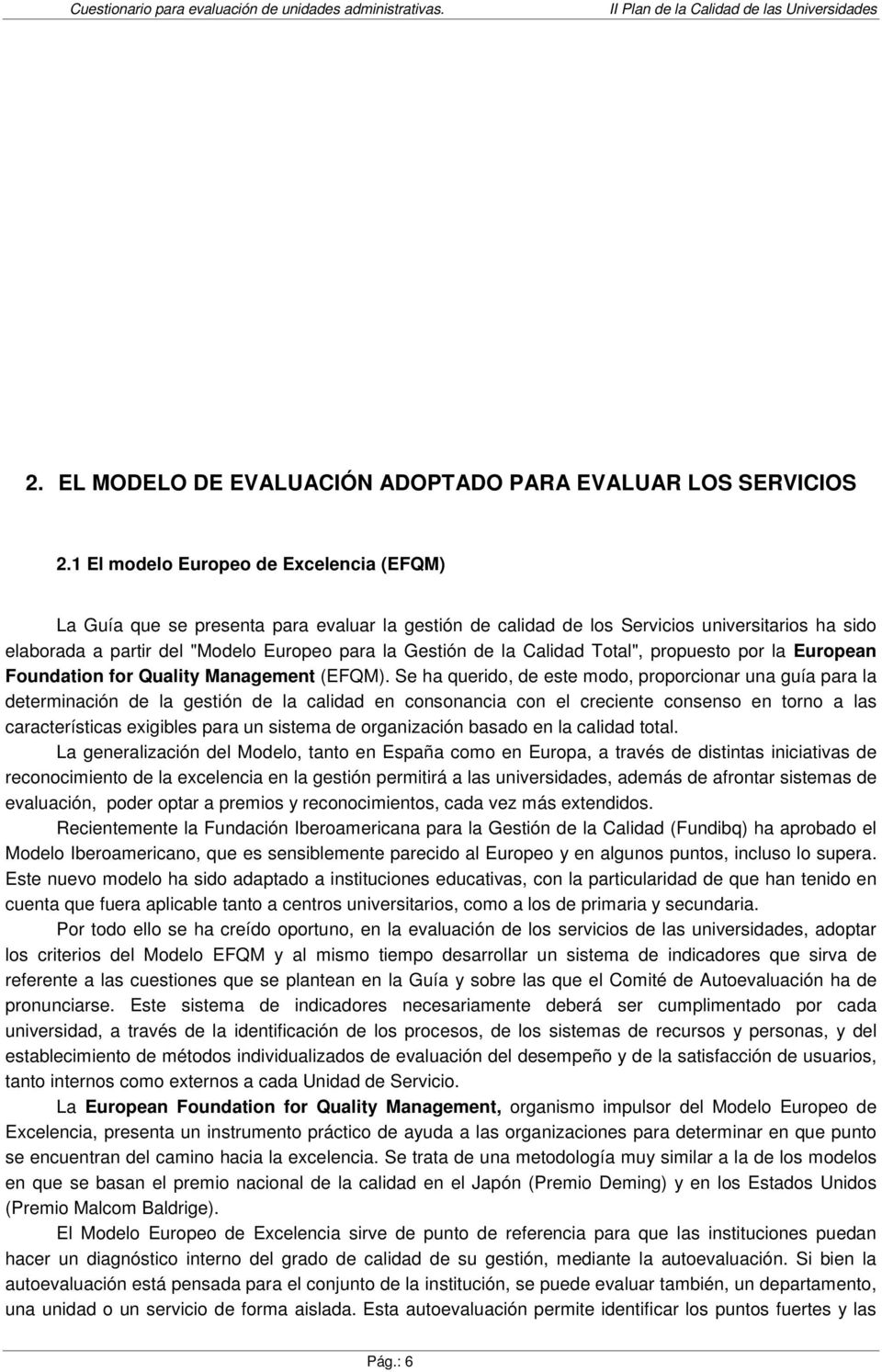 "la Calidad Total"", propuesto por la European Foundation for Quality Management (EFQM)."