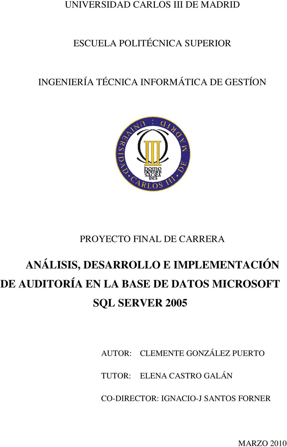 IMPLEMENTACIÓN DE AUDITORÍA EN LA BASE DE DATOS MICROSOFT SQL SERVER 2005 AUTOR:
