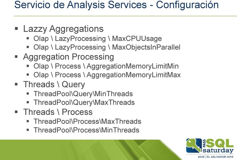 AggregationMemoryLimitMin Olap \ Process \ AggregationMemoryLimitMax Threads \ Query