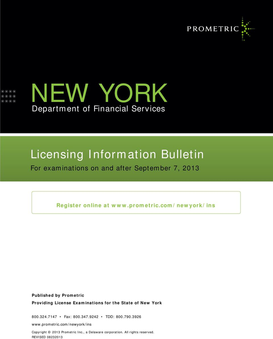 com/newyork/ins Published by Prometric Providing License Examinations for the State of New York 800.324.