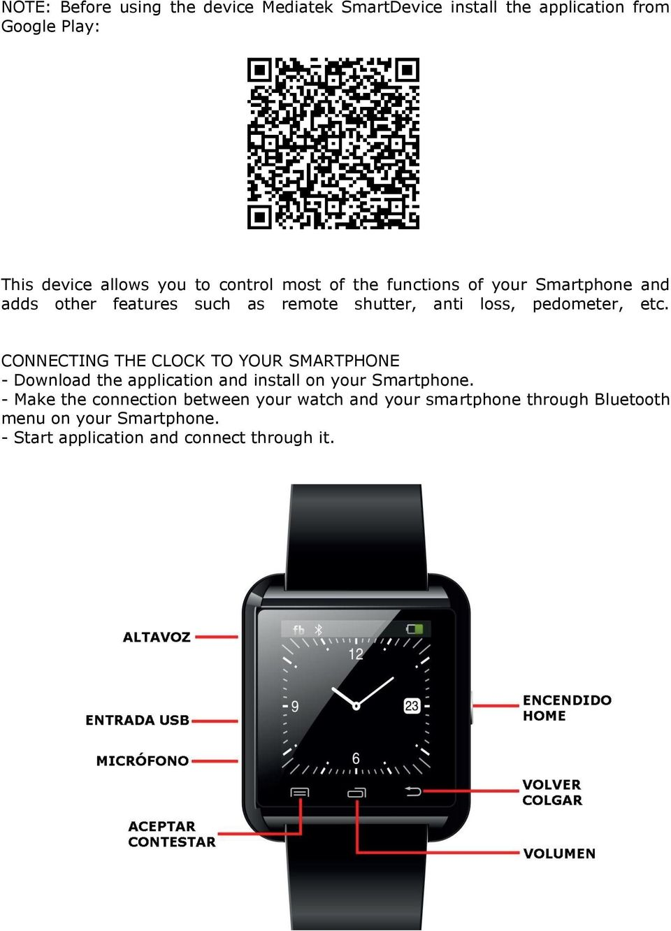 CONNECTING THE CLOCK TO YOUR SMARTPHONE - Download the application and install on your Smartphone.