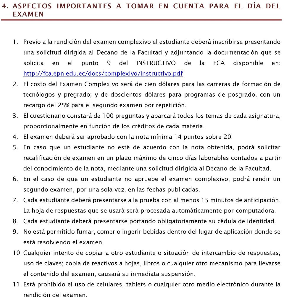 del INSTRUCTIVO de la FCA disponible en: http://fca.epn.edu.ec/docs/complexivo/instructivo.pdf 2.