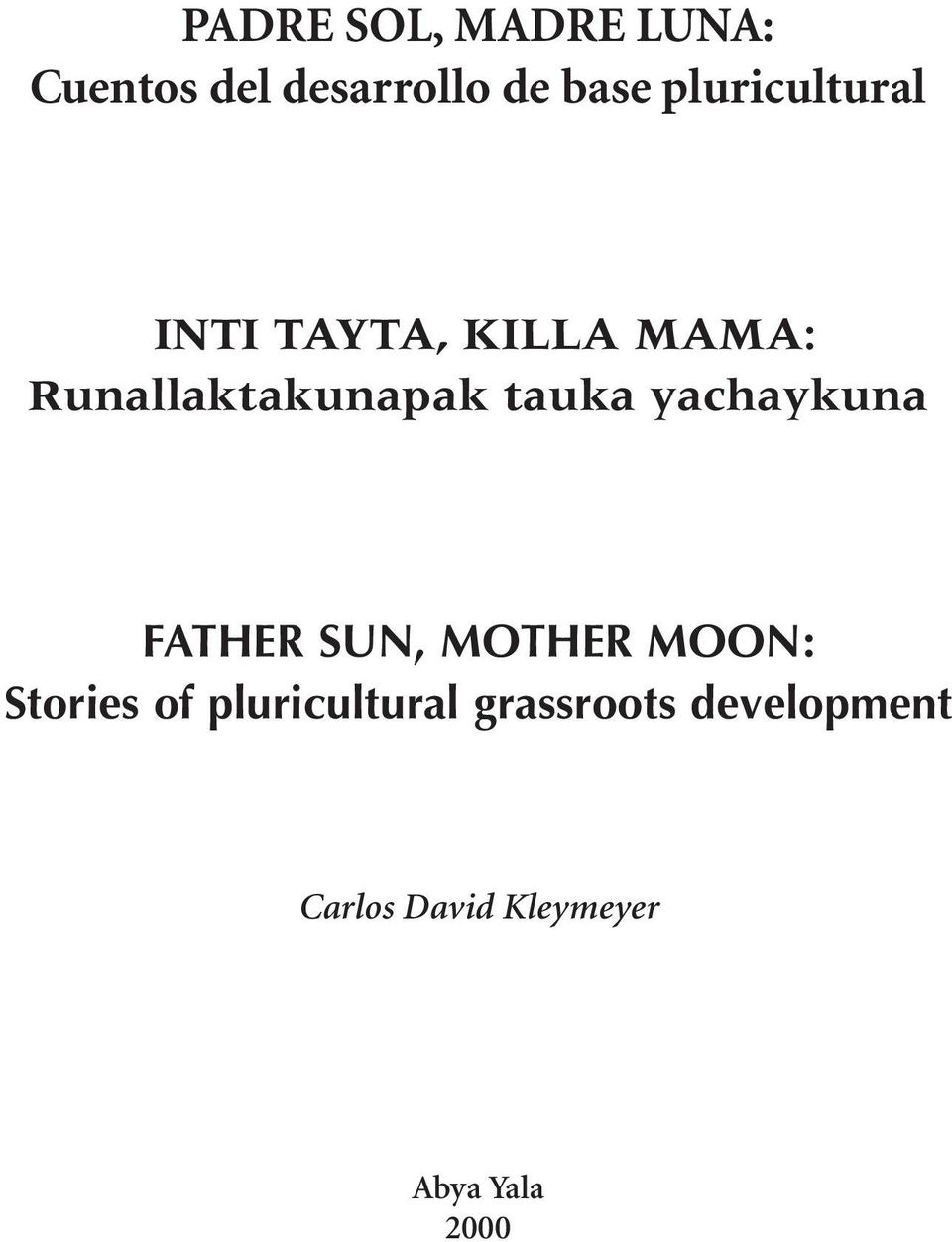 tauka yachaykuna FATHER SUN, MOTHER MOON: Stories of