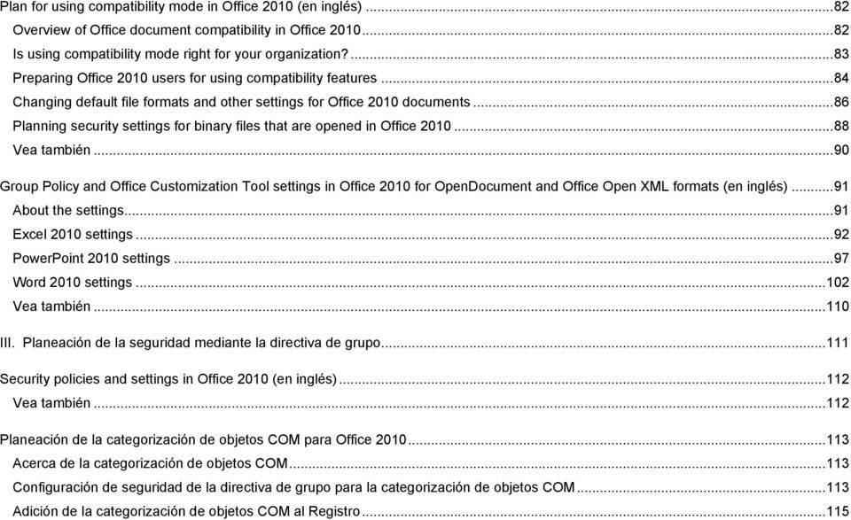 .. 86 Planning security settings for binary files that are opened in Office 2010... 88 Vea también.
