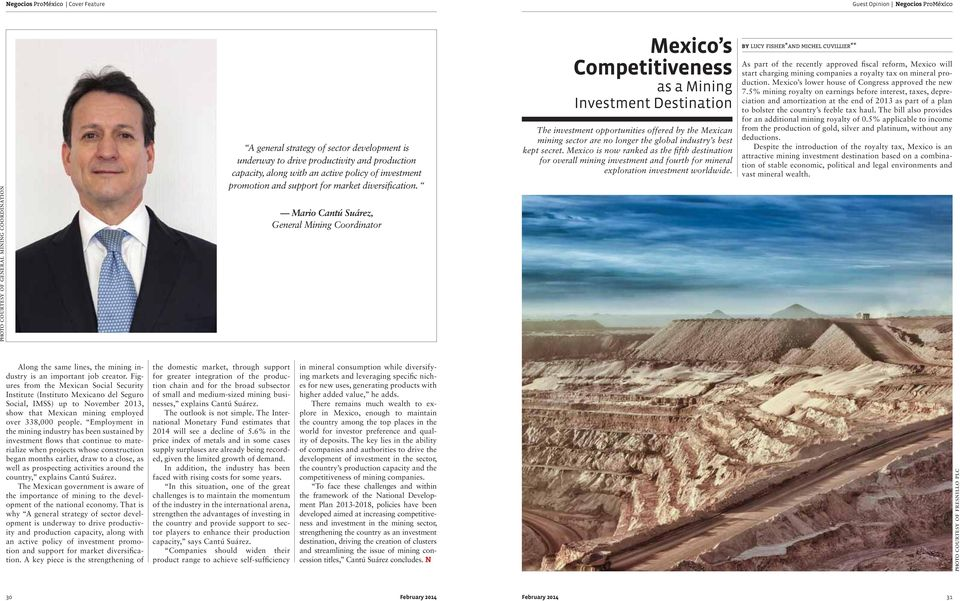 Mario Cantú Suárez, General Mining Coordinator Mexico s Competitiveness as a Mining Investment Destination The investment opportunities offered by the Mexican mining sector are no longer the global