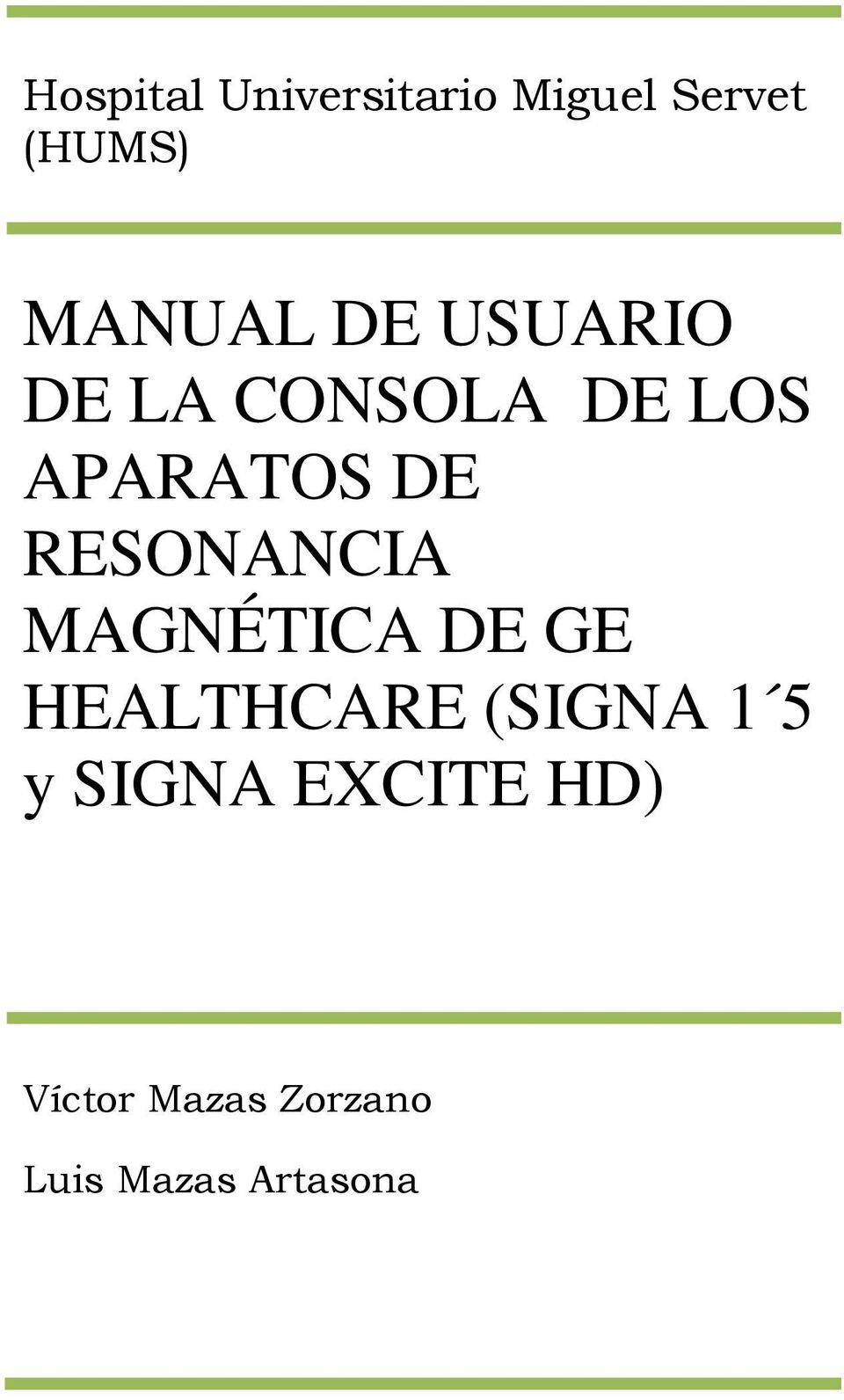 RESONANCIA MAGNÉTICA DE GE HEALTHCARE (SIGNA 1 5 y