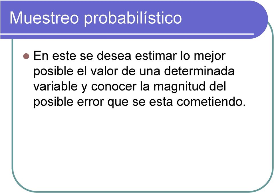 determinada variable y conocer la