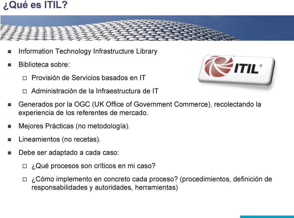 Infraestructura de IT Generados por la OGC (UK Office of Government Commerce), recolectando la experiencia de los referentes de