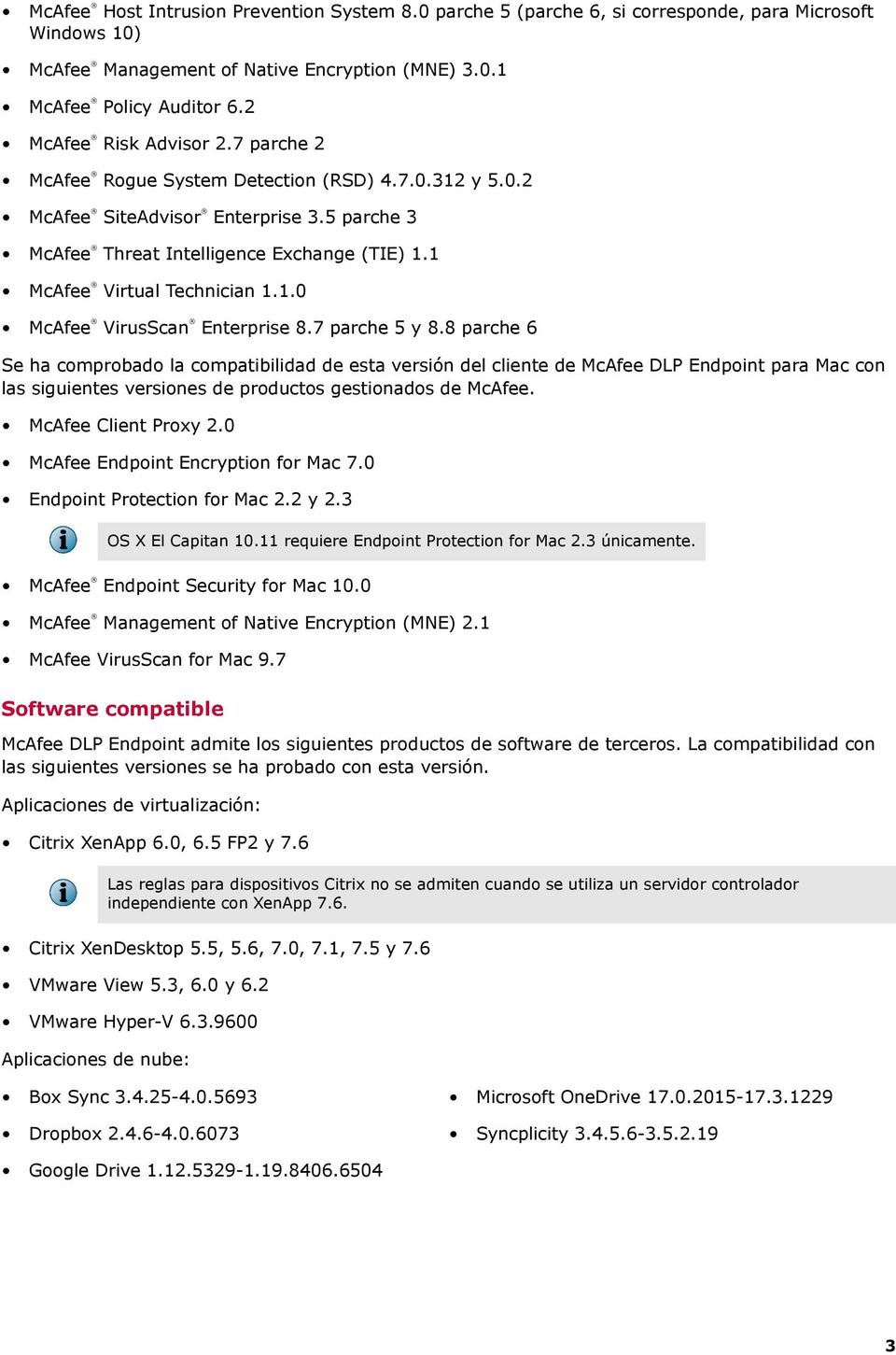 1 McAfee Virtual Technician 1.1.0 McAfee VirusScan Enterprise 8.7 parche 5 y 8.