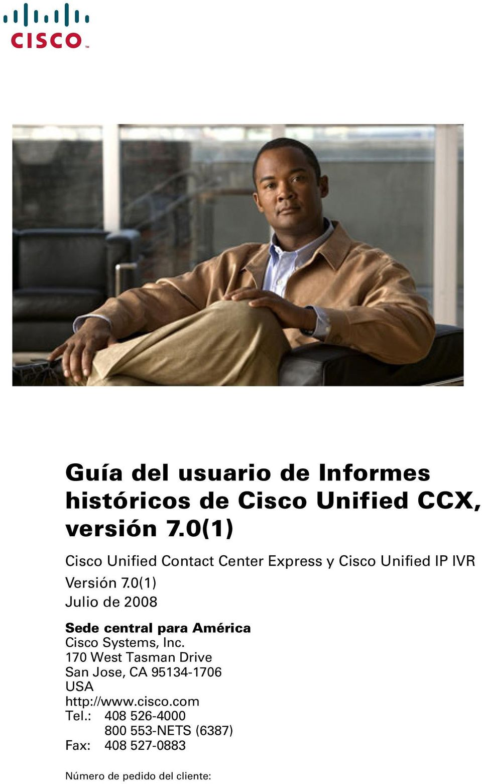 0(1) Julio de 2008 Sede central para América Cisco Systems, Inc.