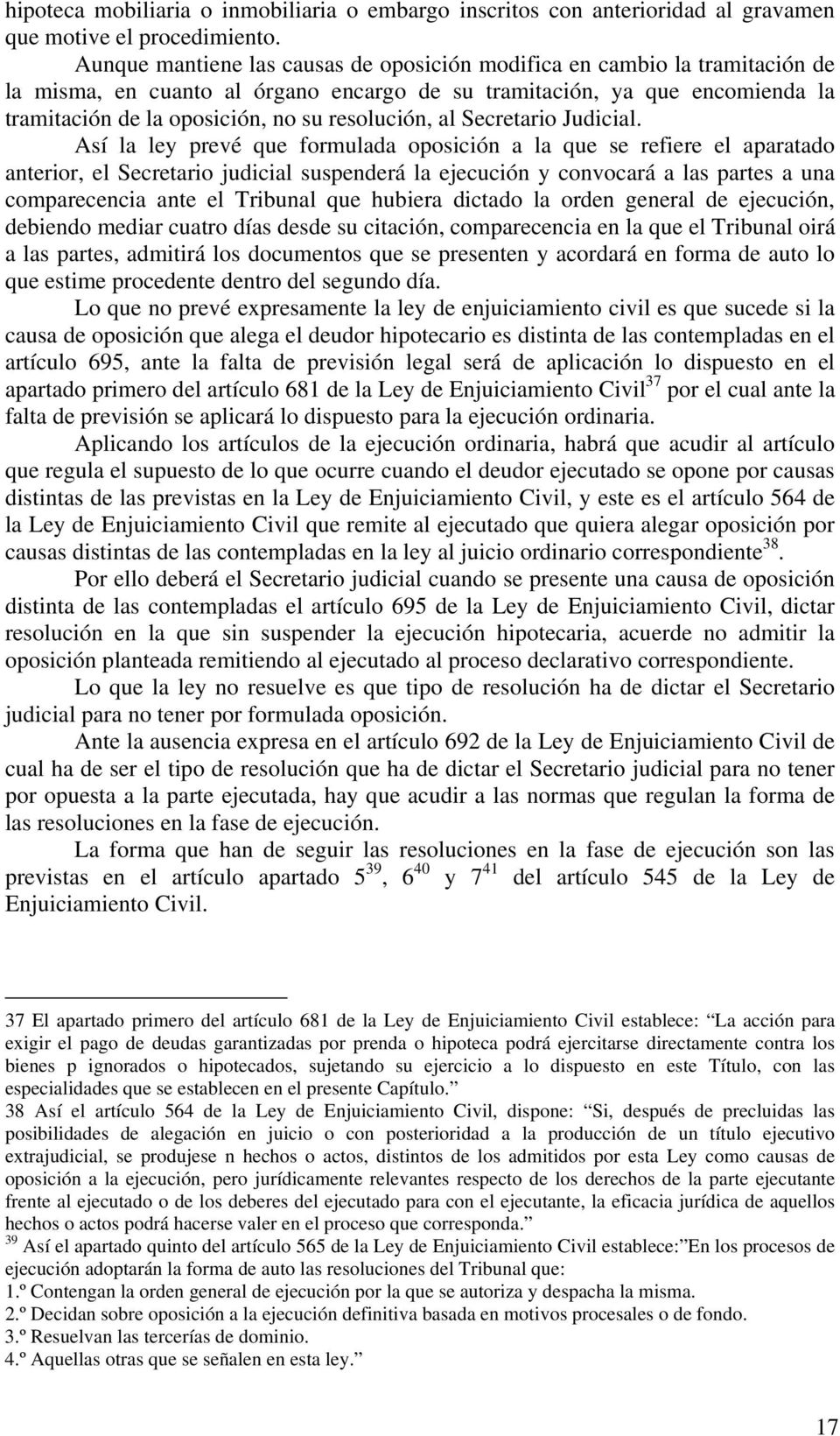 resolución, al Secretario Judicial.