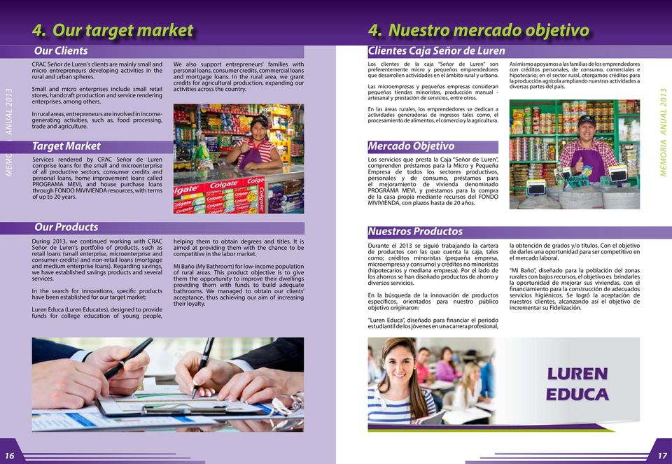 Small and micro enterprises include small retail stores, handcraft production and service rendering enterprises, among others.