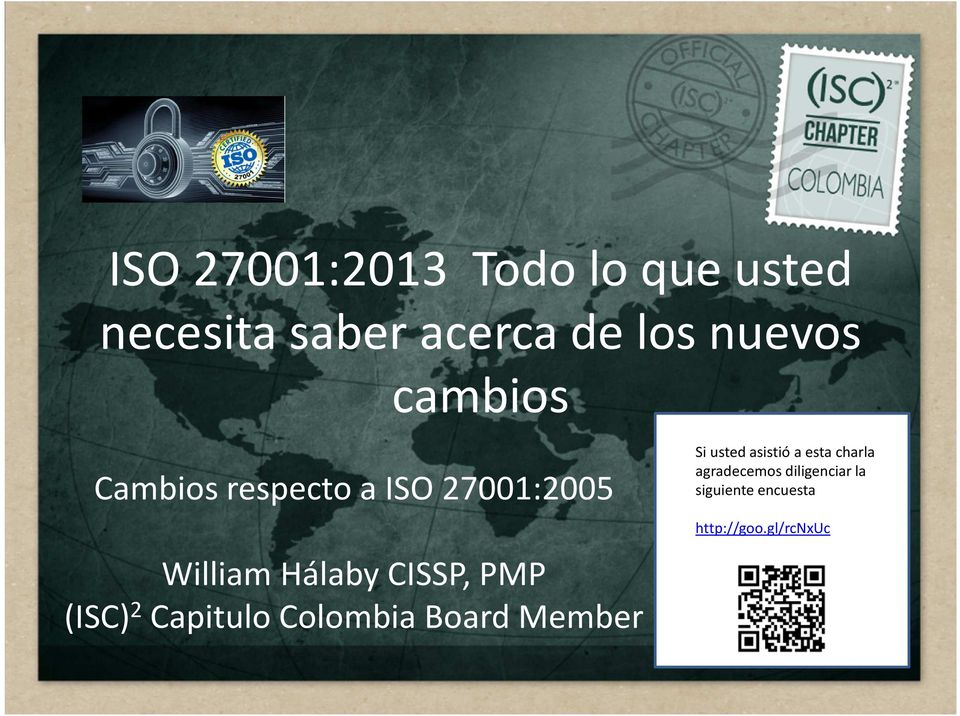 CISSP, PMP (ISC) 2 Capitulo Colombia BoardMember Si usted asistió a
